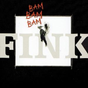 Fink - Bam Bam Bam